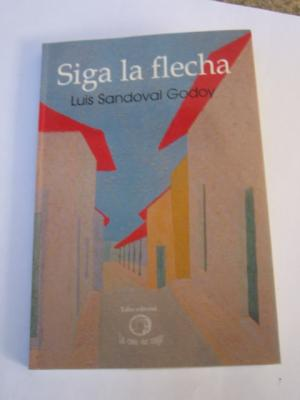 Siga la flecha de don Luis Sandoval Godoy